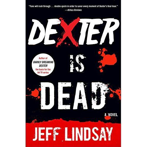 Jeff Lindsay - Dexter Is Dead: Dexter Morgan (8) (Dexter Series, Band 8) - Preis vom 18.04.2021 04:52:10 h