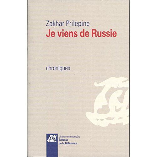 Zakhar Prilepine - Je viens de Russie - Preis vom 20.10.2020 04:55:35 h