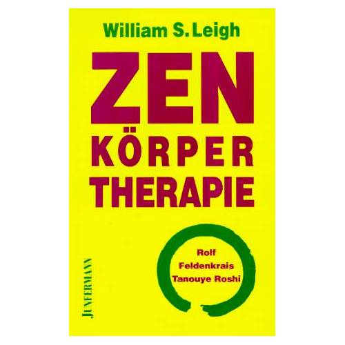 Leigh, William S. - Zen-Körpertherapie - Preis vom 24.10.2020 04:52:40 h
