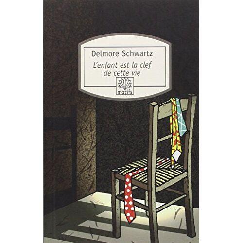 Delmore Schwartz - L'enfant est la clef de cette vie - Preis vom 26.01.2021 06:11:22 h