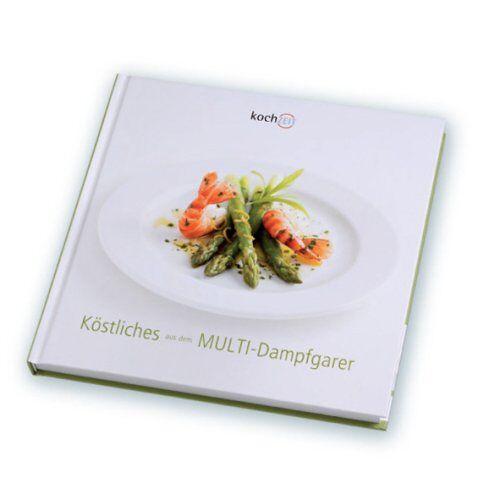 Wien Electrolux Hausgeräte GmbH - Köstliches aus dem Multi-Dampfgarer - Preis vom 22.02.2021 05:57:04 h