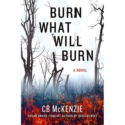 McKenzie, C. B. - Burn What Will Burn - Preis vom 06.03.2021 05:55:44 h
