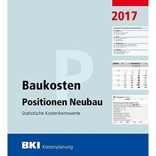 BKI Baukosteninformationszentrum - BKI Baukosten Positionen Neubau 2017: Statistische Kostenkennwerte Positionen - Preis vom 27.02.2021 06:04:24 h