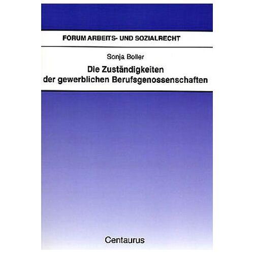 Sonja Boller - Die Zuständigkeit der gewerblichen Berufsgenossenschaften - Preis vom 20.10.2020 04:55:35 h