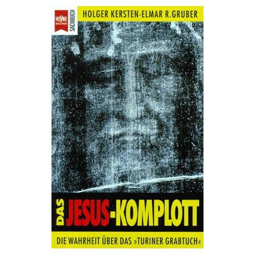 Holger Kersten - Das Jesus Komplott. Die Wahrheit über das 'Turiner Grabtuch'. - Preis vom 22.04.2021 04:50:21 h