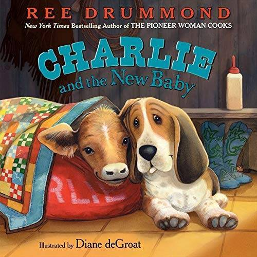 Ree Drummond - Charlie and the New Baby (Charlie the Ranch Dog) - Preis vom 03.05.2021 04:57:00 h