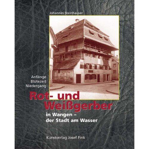 Johannes Steinhauser - Rot- und Weissgerber in Wangen - der Stadt am Wasser - Preis vom 16.05.2021 04:43:40 h