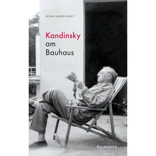 Nina Kandinsky - Kandinsky am Bauhaus - Preis vom 18.10.2020 04:52:00 h