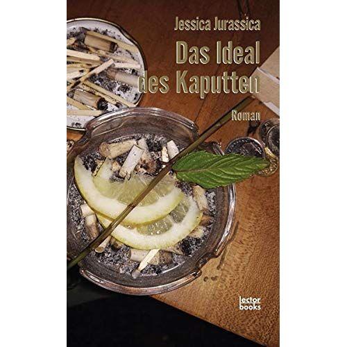 Jessica Jurassica - Das Ideal des Kaputten - Preis vom 17.04.2021 04:51:59 h