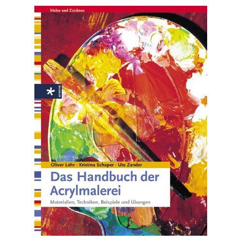 Oliver Löhr - Das Handbuch der Acrylmalerei. Materialien, Techniken, Beispiele und Übungen - Preis vom 12.06.2019 04:47:22 h
