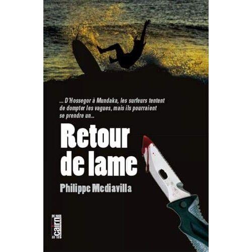 Philippe Mediavilla - Retour de lame - Preis vom 21.10.2020 04:49:09 h