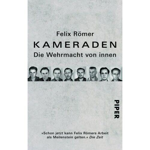 Felix Römer - Kameraden: Die Wehrmacht von innen - Preis vom 20.07.2019 06:10:52 h