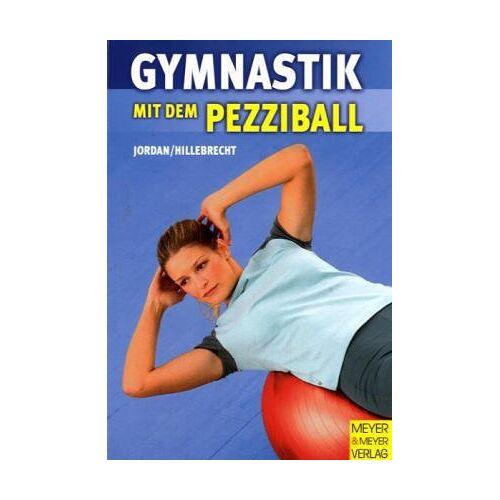 Alexander Jordan - Gymnastik mit dem Pezziball - Preis vom 05.05.2021 04:54:13 h