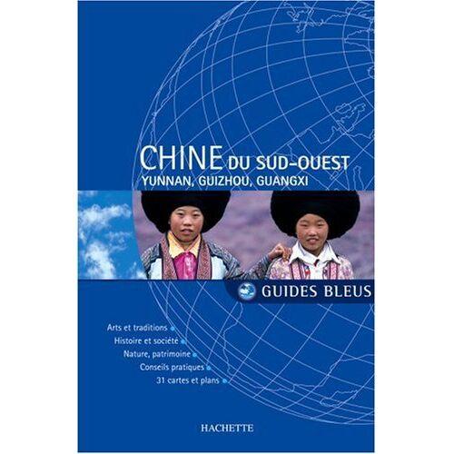 Nathalie Bloch-Pujo - Chine du Sud-Ouest : Yunnan, Guizhou, Guangxi - Preis vom 21.10.2020 04:49:09 h