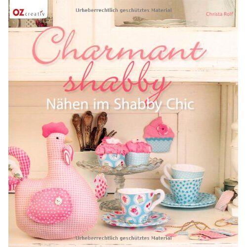 Christa Rolf - Charmant shabby: Nähen im Shabby Chic - Preis vom 28.02.2021 06:03:40 h