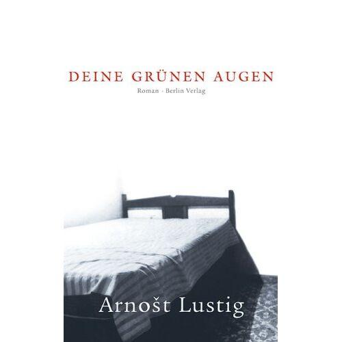 Arnost Lustig - Deine grünen Augen - Preis vom 27.02.2021 06:04:24 h