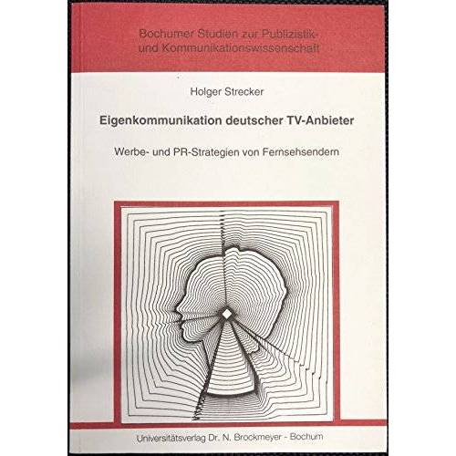 - Eigenkommunikation deutscher TV-Anbieter. Werbe- und PR-Strategien von Fernsehsendern - Preis vom 05.05.2021 04:54:13 h
