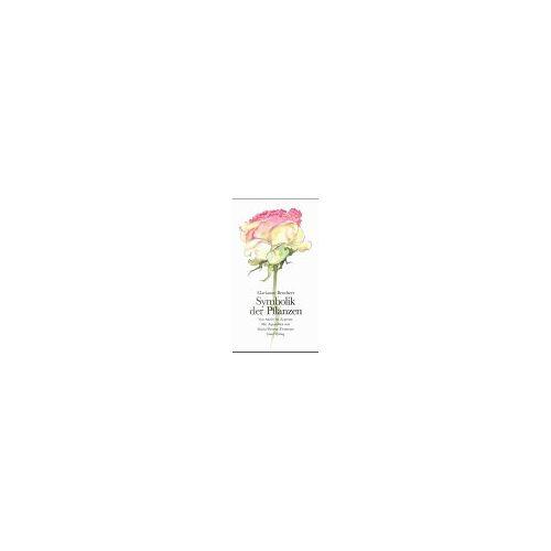 Marianne Beuchert - Symbolik der Pflanzen: Von Akelei bis Zypresse - Preis vom 08.05.2021 04:52:27 h