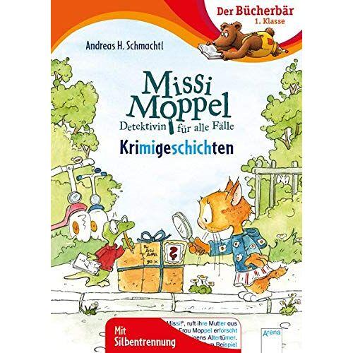 Schmachtl, Andreas H. - Missi Moppel. Krimigeschichten: Der Bücherbär: 1. Klasse. Mit Silbentrennung - Preis vom 18.04.2021 04:52:10 h