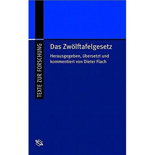 Dieter Flach - Das Zwölftafelgesetz (Texte zur Forschung) - Preis vom 10.05.2021 04:48:42 h