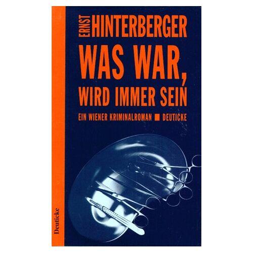 Ernst Hinterberger - Was war, wird immer sein: Ein Wiener Kriminalroman - Preis vom 05.09.2020 04:49:05 h