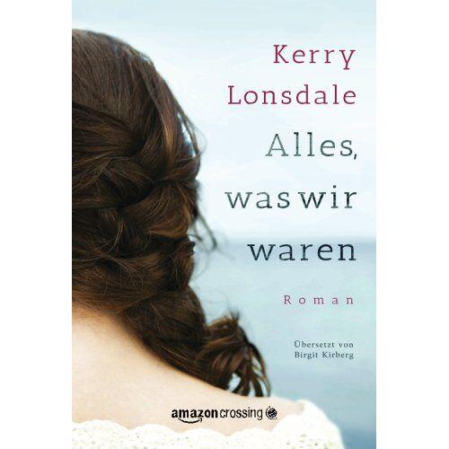 Kerry Lonsdale - Alles, was wir waren - Preis vom 16.05.2021 04:43:40 h