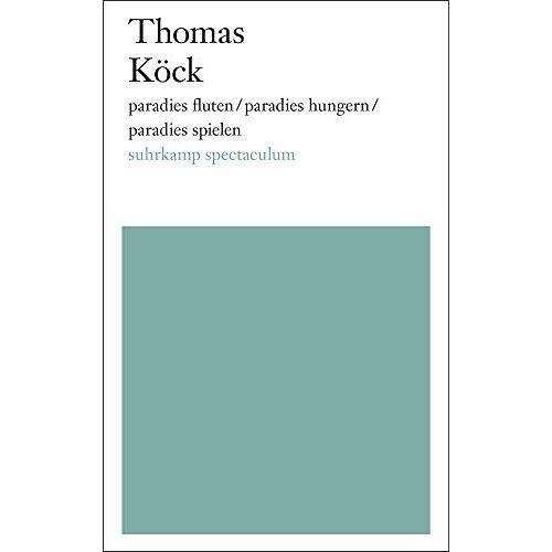 Thomas Köck - paradies fluten/paradies hungern/paradies spielen - Preis vom 06.05.2021 04:54:26 h