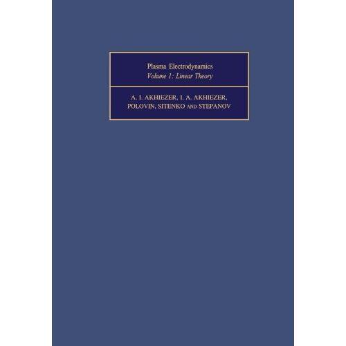 Akhiezer, A. I. - Plasma Electrodynamics: Linear Theory - Preis vom 24.02.2021 06:00:20 h