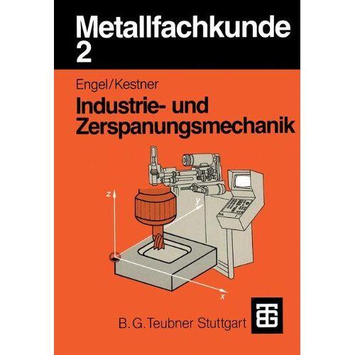 Helmut Engel - Metallfachkunde, Bd.2, Industriemechanik und Zerspanungsmechanik - Preis vom 06.09.2020 04:54:28 h