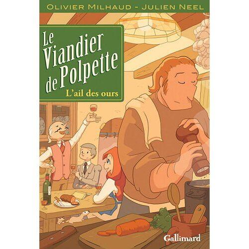 Milhaud, Olivier ;Neel, Julien - Le Viandier de Polpette (Tome 1-L'ail des ours) - Preis vom 21.10.2020 04:49:09 h