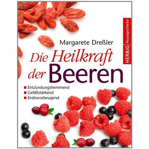 Margarete Dreßler - Die Heilkraft der Beeren: Entzündungshemmend - Gefäßstärkend - Krebsvorbeugend - Preis vom 14.05.2021 04:51:20 h