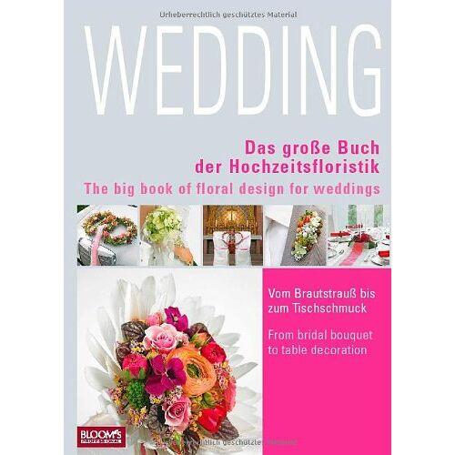 Hella Henckel-Bruckhaus - Wedding: Das große Buch der Hochzeitsfloristik - Preis vom 21.10.2020 04:49:09 h