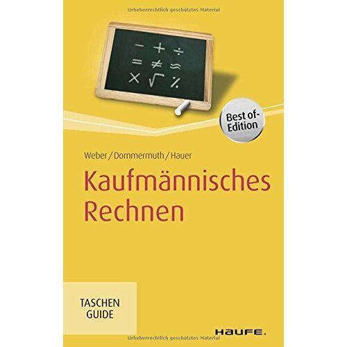 Manfred Weber - Kaufmännisches Rechnen (Haufe TaschenGuide) - Preis vom 19.10.2020 04:51:53 h