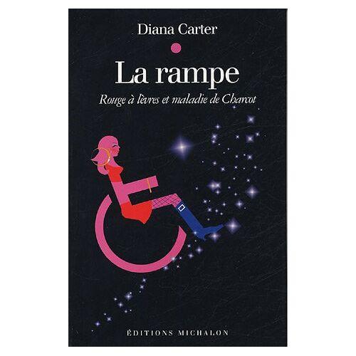 Diana Carter - La Rampe : Rouge à lèvres et maladie de Charcot (Récit) - Preis vom 27.02.2021 06:04:24 h