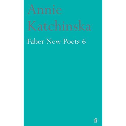 Annie Katchinska - Faber New Poets 6 - Preis vom 11.05.2021 04:49:30 h