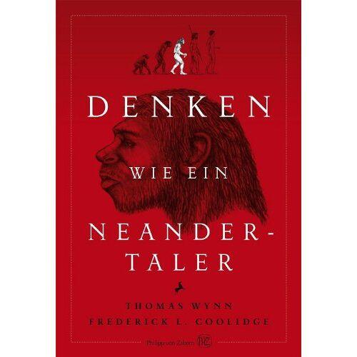 Thomas Wynn - Denken wie ein Neandertaler - Preis vom 06.05.2021 04:54:26 h