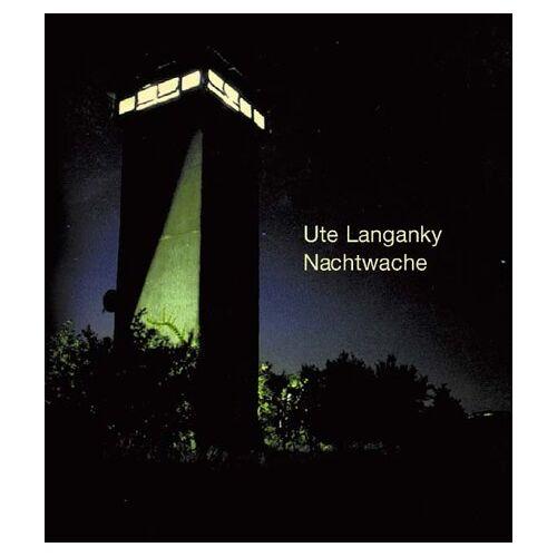 Ute Langanky - Nachtwache - Preis vom 02.03.2021 06:01:48 h