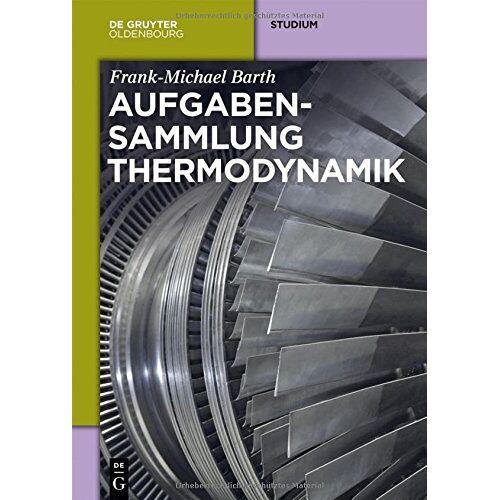 Frank-Michael Barth - Aufgabensammlung Thermodynamik - Preis vom 12.05.2021 04:50:50 h
