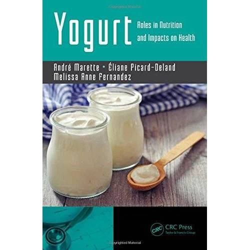 Andre Marette - Yogurt: Roles in Nutrition and Impacts on Health - Preis vom 20.10.2020 04:55:35 h