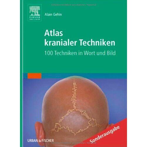 Alain Géhin - Atlas kranialer Techniken: 100 Techniken in Wort und Bild - Preis vom 07.04.2020 04:55:49 h