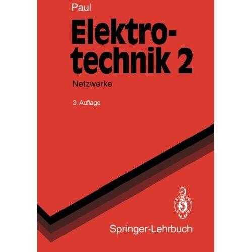 Reinhold Paul - Elektrotechnik Grundlagenlehrbuch Band 2: Netzwerke - Preis vom 06.07.2020 05:02:03 h