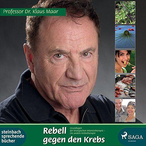 Maar, Dr. med. habil. Klaus - Rebell gegen den Krebs: Grundlagen der biologischen Intensivtherapie – Die andere Krebstherapie - Preis vom 10.05.2021 04:48:42 h
