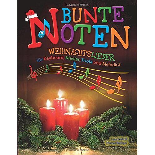 Lena Eckhoff - Bunte Noten: Weihnachtslieder für Keyboard, Klavier, Triola und Melodica - Preis vom 11.05.2021 04:49:30 h