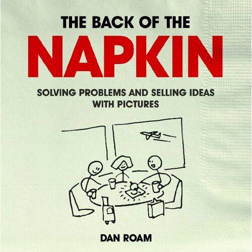 Dan Roam - The Back of the Napkin - Preis vom 04.05.2021 04:55:49 h