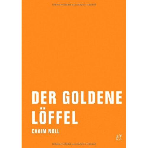 Chaim Noll - Der goldene Löffel - Preis vom 05.09.2020 04:49:05 h