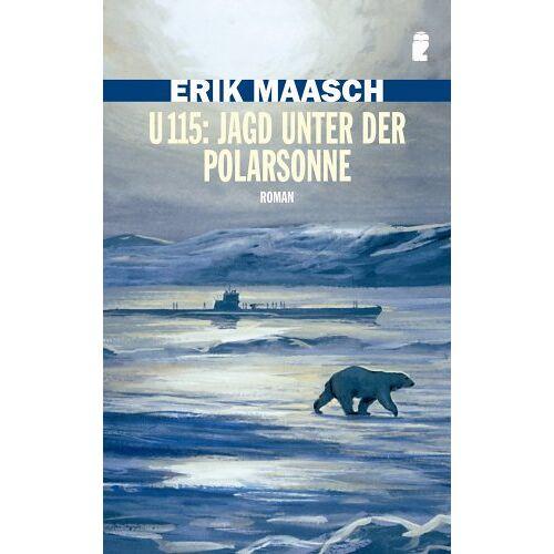 Erik Maasch - U 115: Jagd unter der Polarsonne (Ein Arne-Thomsen-Roman) - Preis vom 19.01.2020 06:04:52 h