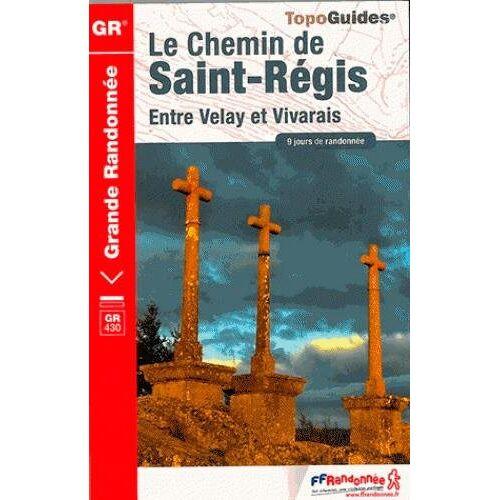FFRP - Chemin de St-Regis GR430 entre Velay et Vivarais 2014: FFR.0430 - Preis vom 21.10.2020 04:49:09 h