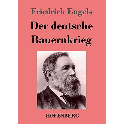 Friedrich Engels - Der deutsche Bauernkrieg - Preis vom 15.05.2021 04:43:31 h