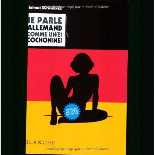 Helmut Schniedel - Je parle allemand comme un(e) cochon(ne) - Preis vom 01.03.2021 06:00:22 h