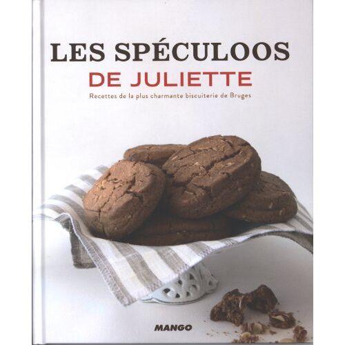 Brenda Keirsebilck - Les spéculoos de Juliette : Recettes de la plus charmante biscuiterie de Bruges - Preis vom 06.05.2021 04:54:26 h
